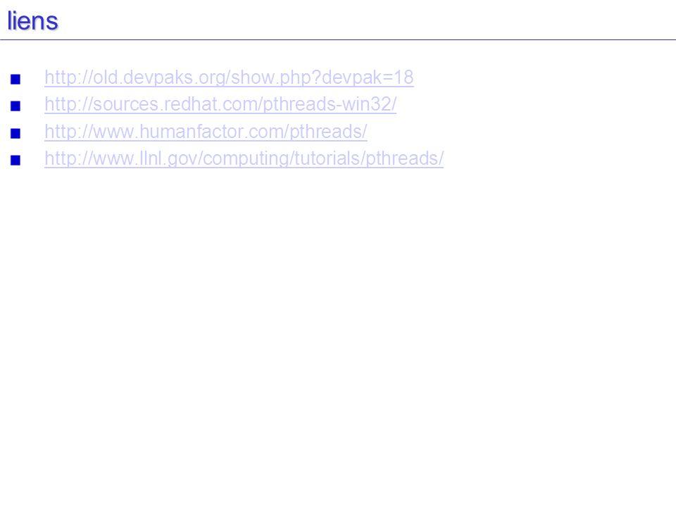 liens http://old.devpaks.org/show.php?devpak=18 http://sources.redhat.com/pthreads-win32/ http://www.humanfactor.com/pthreads/ http://www.llnl.gov/com