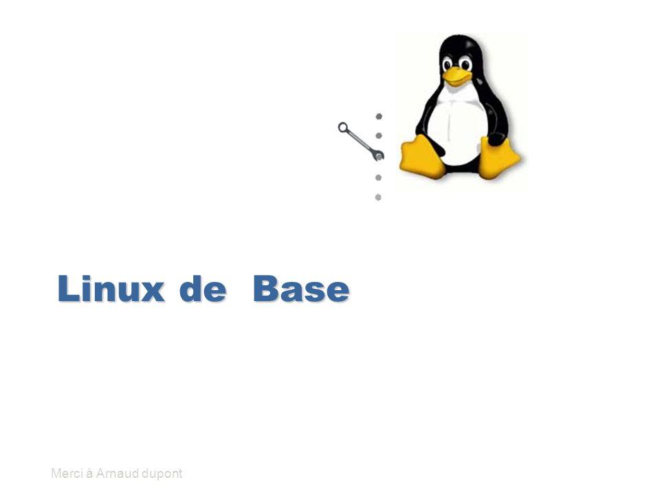 Linux de Base Merci à Arnaud dupont