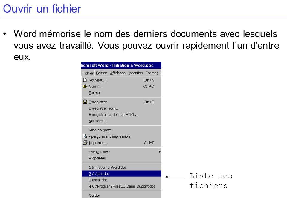 Ouvrir un fichier Word mémorise le nom des derniers documents avec lesquels vous avez travaillé. Vous pouvez ouvrir rapidement lun dentre eux. Liste d