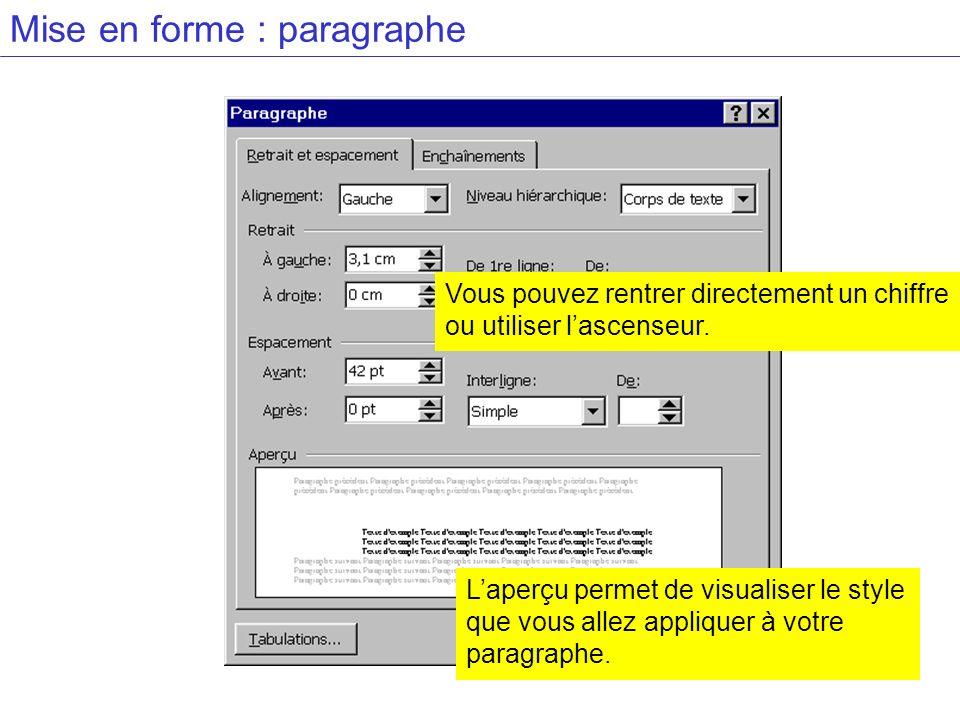 Mise en forme : paragraphe Laperçu permet de visualiser le style que vous allez appliquer à votre paragraphe. Vous pouvez rentrer directement un chiff