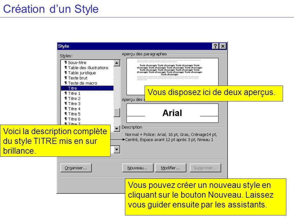 Création dun Style Vous pouvez créer un nouveau style en cliquant sur le bouton Nouveau. Laissez vous guider ensuite par les assistants. Vous disposez