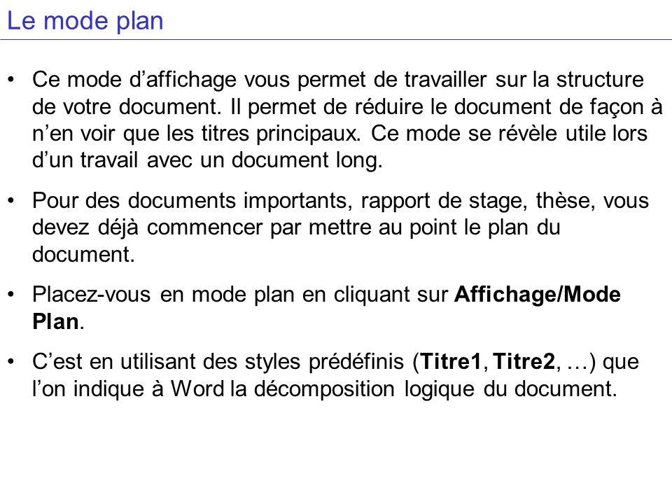 Le mode plan Ce mode daffichage vous permet de travailler sur la structure de votre document.