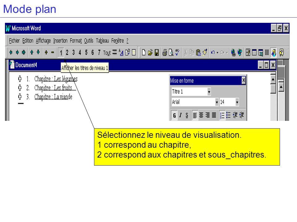 Mode plan Sélectionnez le niveau de visualisation. 1 correspond au chapitre, 2 correspond aux chapitres et sous_chapitres.