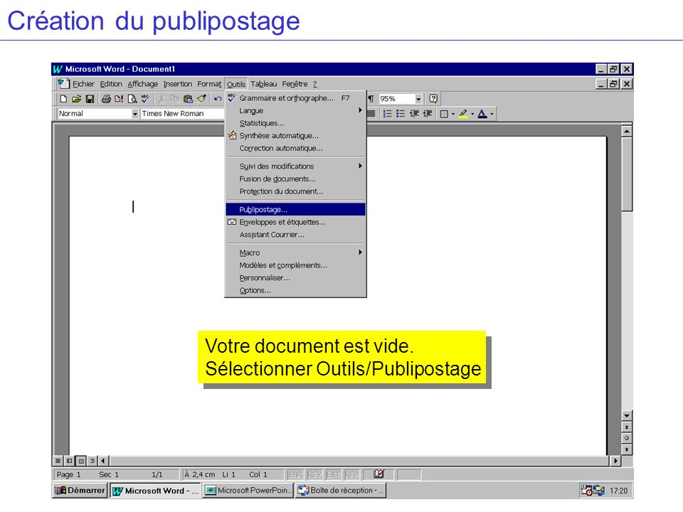 Création du publipostage Votre document est vide. Sélectionner Outils/Publipostage Votre document est vide. Sélectionner Outils/Publipostage