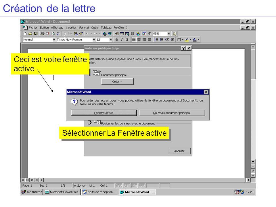 Création de la lettre Sélectionner La Fenêtre active Ceci est votre fenêtre active