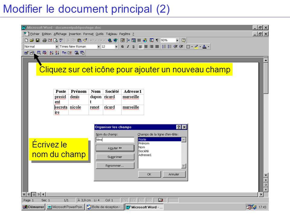 Modifier le document principal (2) Cliquez sur cet icône pour ajouter un nouveau champ Écrivez le nom du champ Écrivez le nom du champ