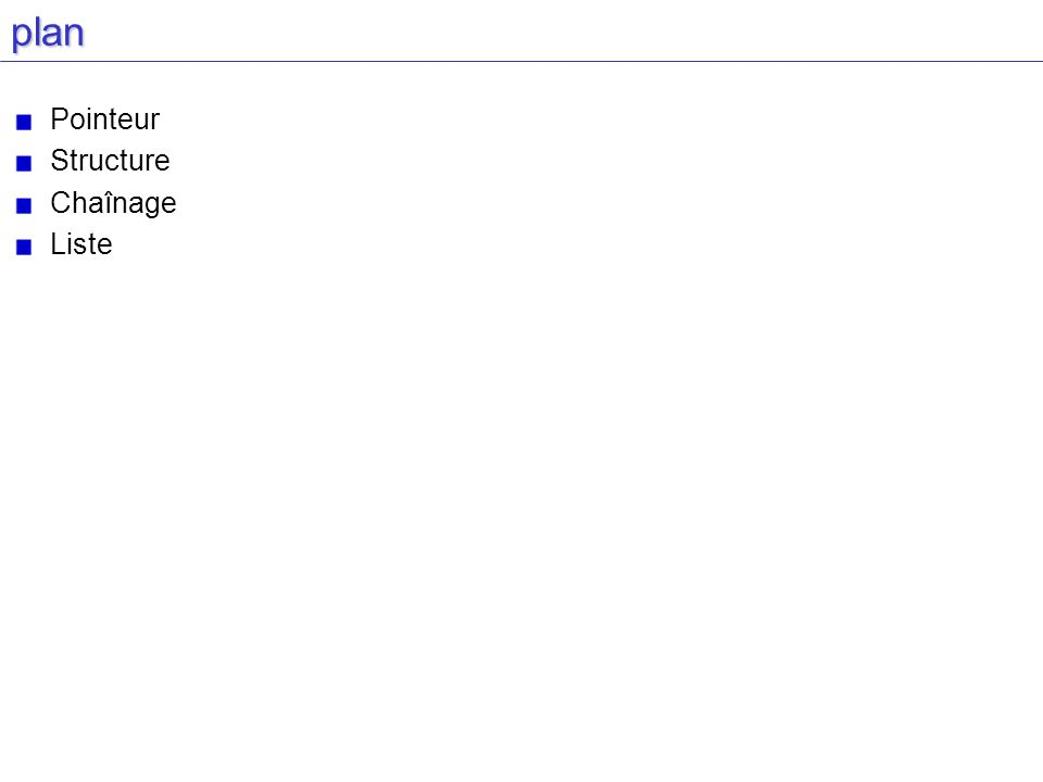 Rappel : erreur courante struct adresse { char *rue; int num; }; struct adresse nomadresse *ptr; … ptr->num=12 struct adresse { char *rue; int num; }; struct adresse nomadresse *ptr; … ptr->num=12 A lexécution tout peut arrivé .