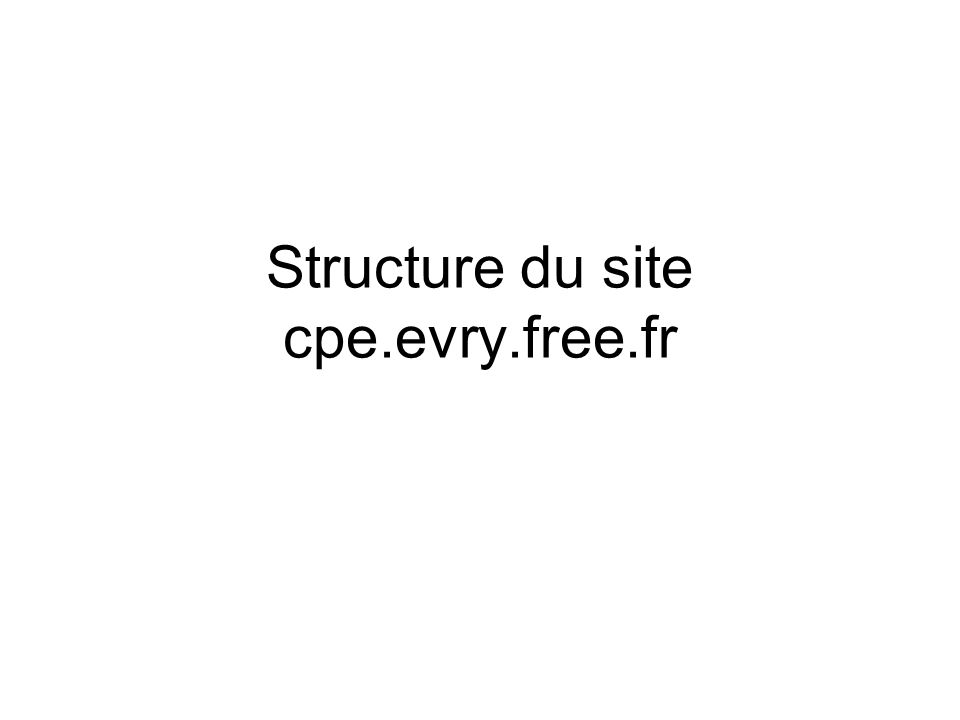 Structure du site cpe.evry.free.fr