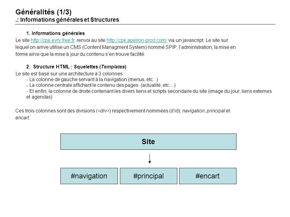 1. Informations générales Le site http://cpe.evry.free.fr renvoi au site http://cpe.apeiron-prod.com/ via un javascript. Le site surhttp://cpe.evry.fr