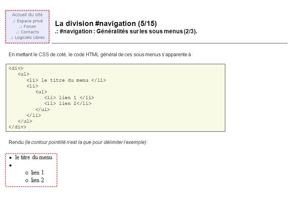 La division #navigation (5/15).: #navigation : Généralités sur les sous menus (2/3).