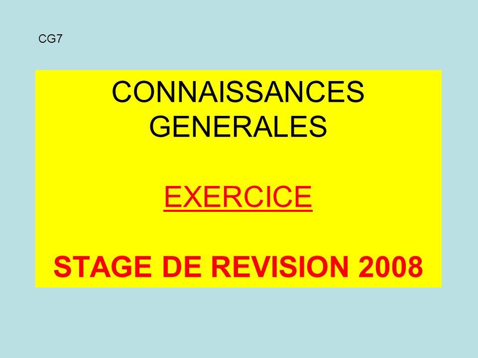 CONNAISSANCES GENERALES EXERCICE STAGE DE REVISION 2008 CG7