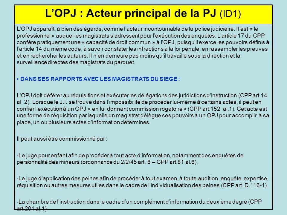 LOPJ apparaît, à bien des égards, comme lacteur incontournable de la police judiciaire.
