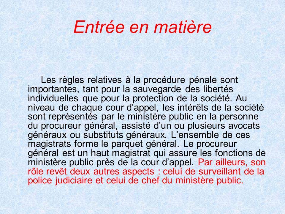 Entrée en matière Les règles relatives à la procédure pénale sont importantes, tant pour la sauvegarde des libertés individuelles que pour la protecti