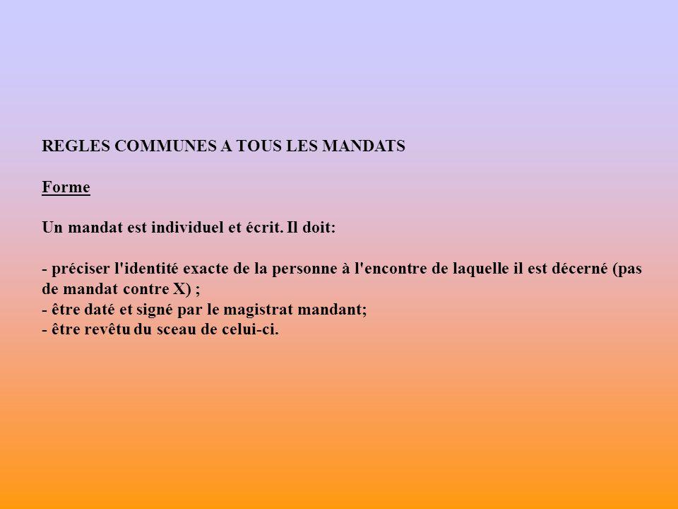 REGLES COMMUNES A TOUS LES MANDATS Forme Un mandat est individuel et écrit.