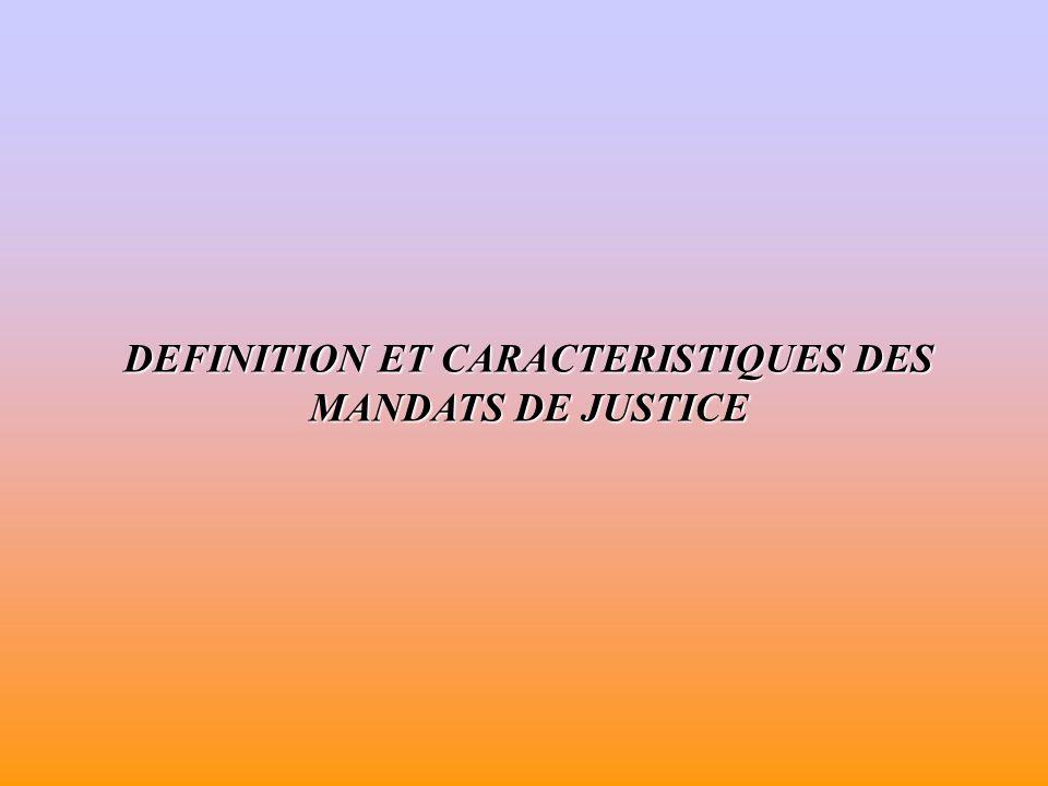 DEFINITION ET CARACTERISTIQUES DES MANDATS DE JUSTICE