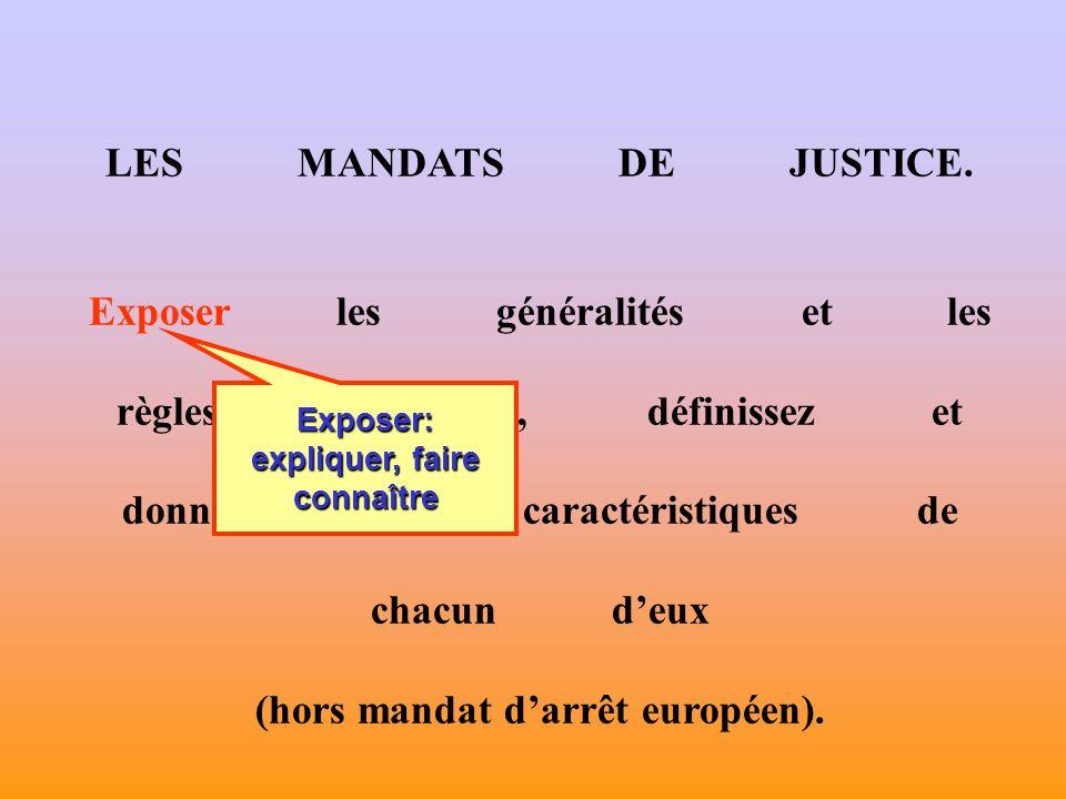 LES MANDATS DE JUSTICE.