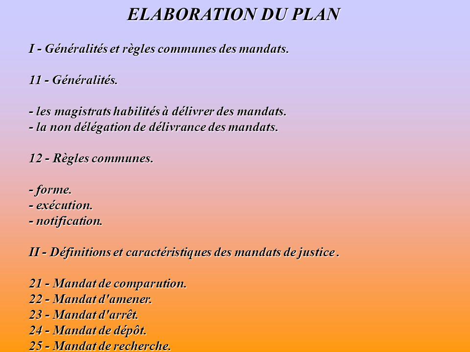 ELABORATION DU PLAN I - Généralités et règles communes des mandats.