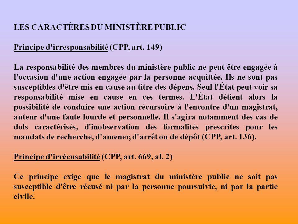 Synthèse partielle ORGANISATION DU MINISTERE PUBLIC Le ministère public appelé aussi parquet est le service judiciaire qui assure l exercice et la mise en mouvement de l action publique au nom de la société.