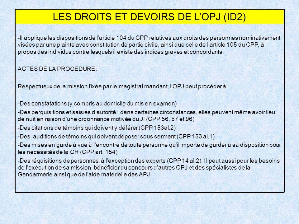 -Il applique les dispositions de larticle 104 du CPP relatives aux droits des personnes nominativement visées par une plainte avec constitution de par