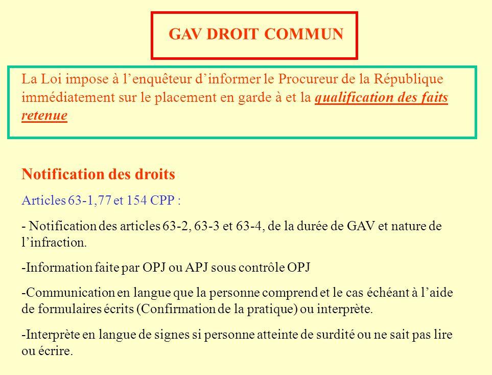 GAV DROIT COMMUN La Loi impose à lenquêteur dinformer le Procureur de la République immédiatement sur le placement en garde à et la qualification des