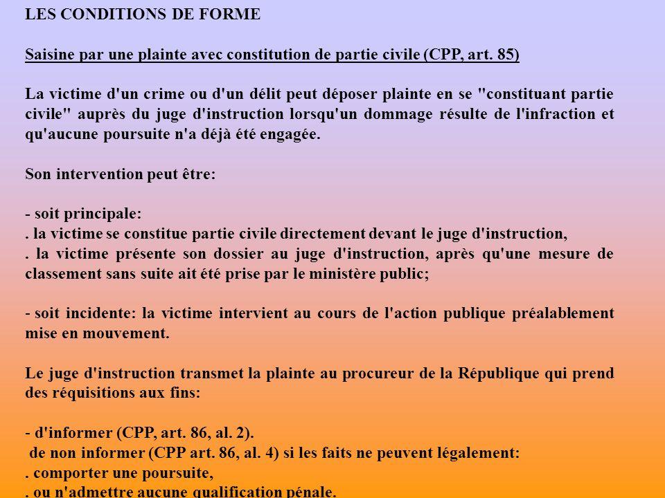 LES CONDITIONS DE FORME Saisine par une plainte avec constitution de partie civile (CPP, art.
