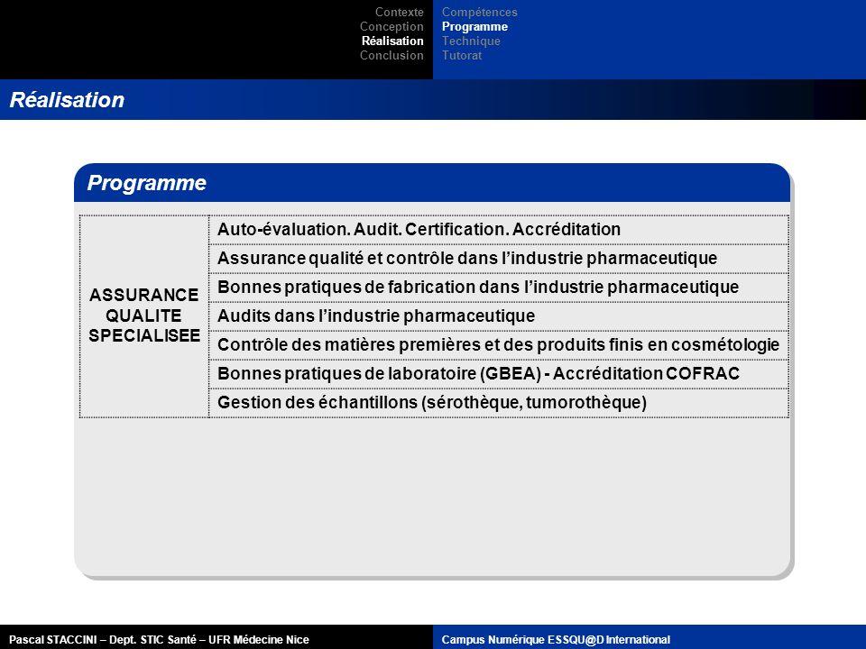 Pascal STACCINI – Dept. STIC Santé – UFR Médecine NiceCampus Numérique ESSQU@D International Réalisation Programme ASSURANCE QUALITE SPECIALISEE Auto-