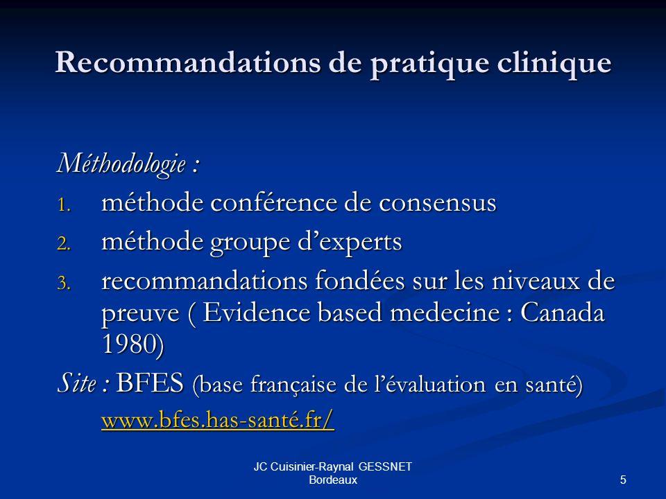 5 JC Cuisinier-Raynal GESSNET Bordeaux Recommandations de pratique clinique Méthodologie : 1.