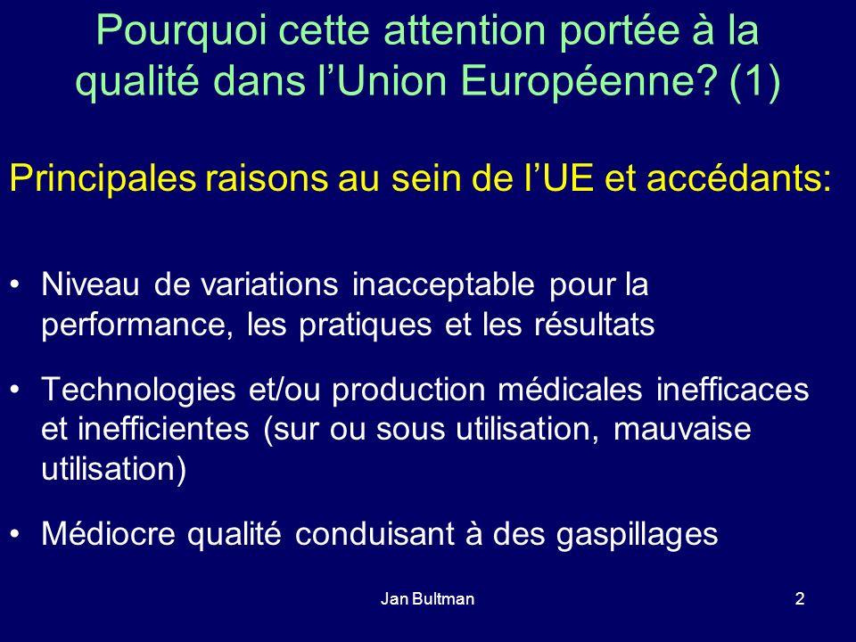 Jan Bultman2 Pourquoi cette attention portée à la qualité dans lUnion Européenne? (1) Principales raisons au sein de lUE et accédants: Niveau de varia