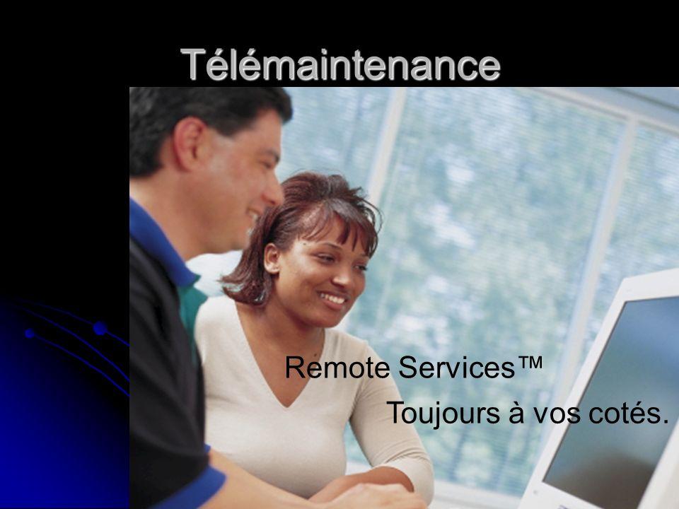 Télémaintenance Remote Services Toujours à vos cotés.