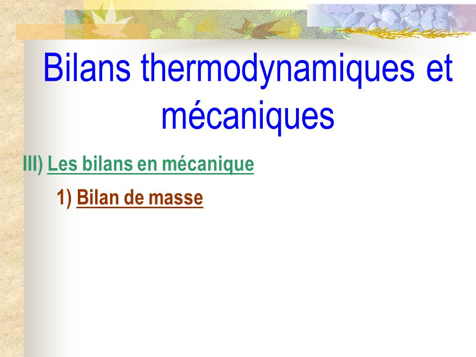Bilans thermodynamiques et mécaniques III) Les bilans en mécanique 1) Bilan de masse