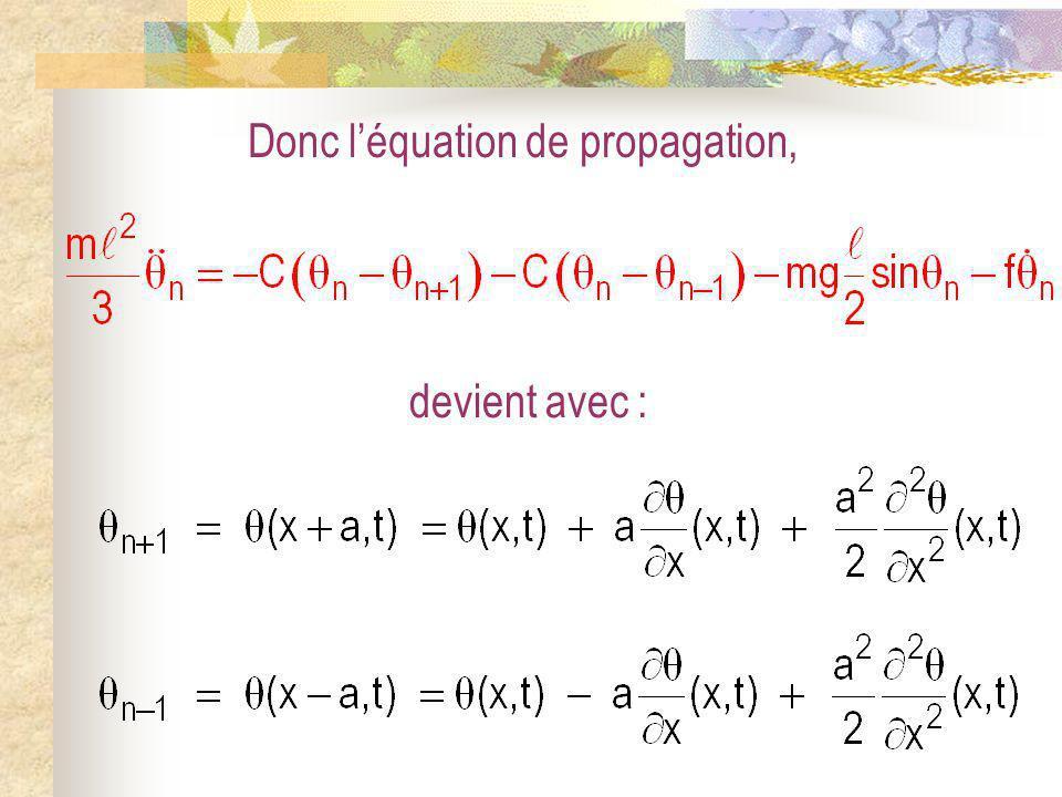 Donc léquation de propagation, devient avec :