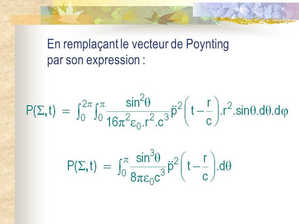 En remplaçant le vecteur de Poynting par son expression :