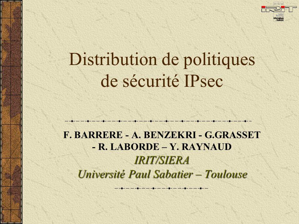 Distribution de politiques de sécurité IPsec F. BARRERE - A.