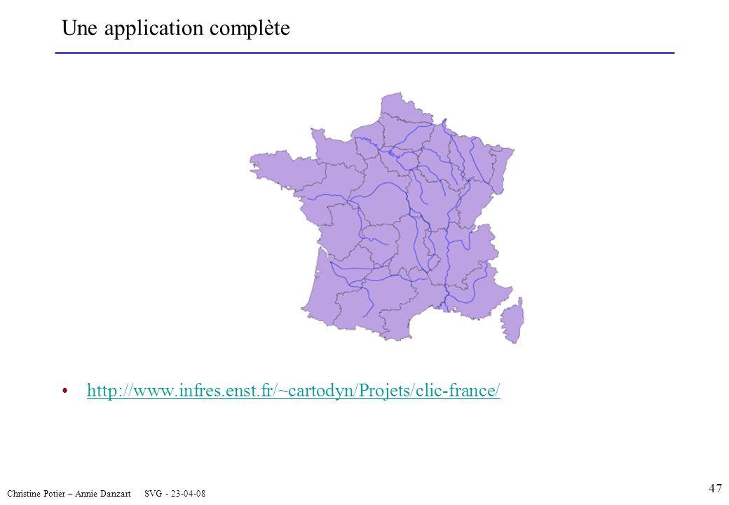 Christine Potier – Annie Danzart SVG - 23-04-08 Une application complète http://www.infres.enst.fr/~cartodyn/Projets/clic-france/ 47