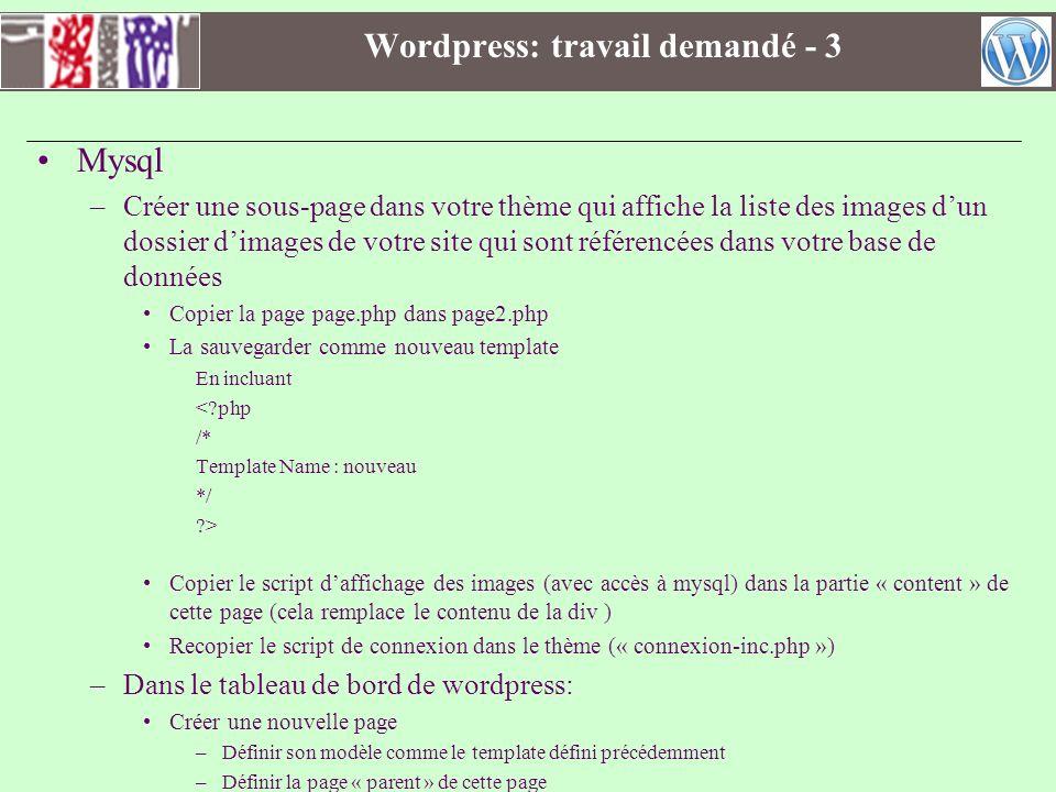 Wordpress: travail demandé - 3 Mysql –Créer une sous-page dans votre thème qui affiche la liste des images dun dossier dimages de votre site qui sont