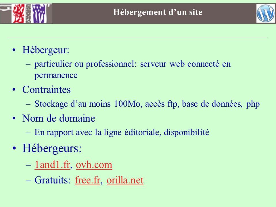 Hébergement dun site Hébergeur: –particulier ou professionnel: serveur web connecté en permanence Contraintes –Stockage dau moins 100Mo, accès ftp, ba
