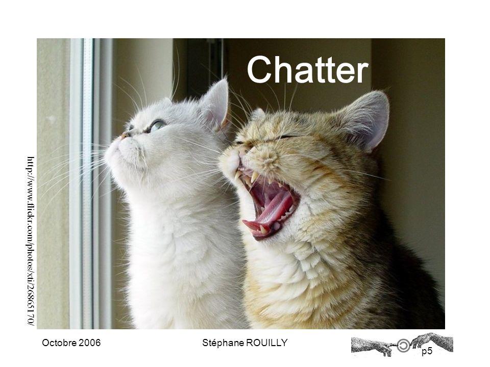 p6 Octobre 2006Stéphane ROUILLY Sujet : Un Chat Géocodé Construire un chat qui garde la trace de la localisation de linternaute via son adresse IP.