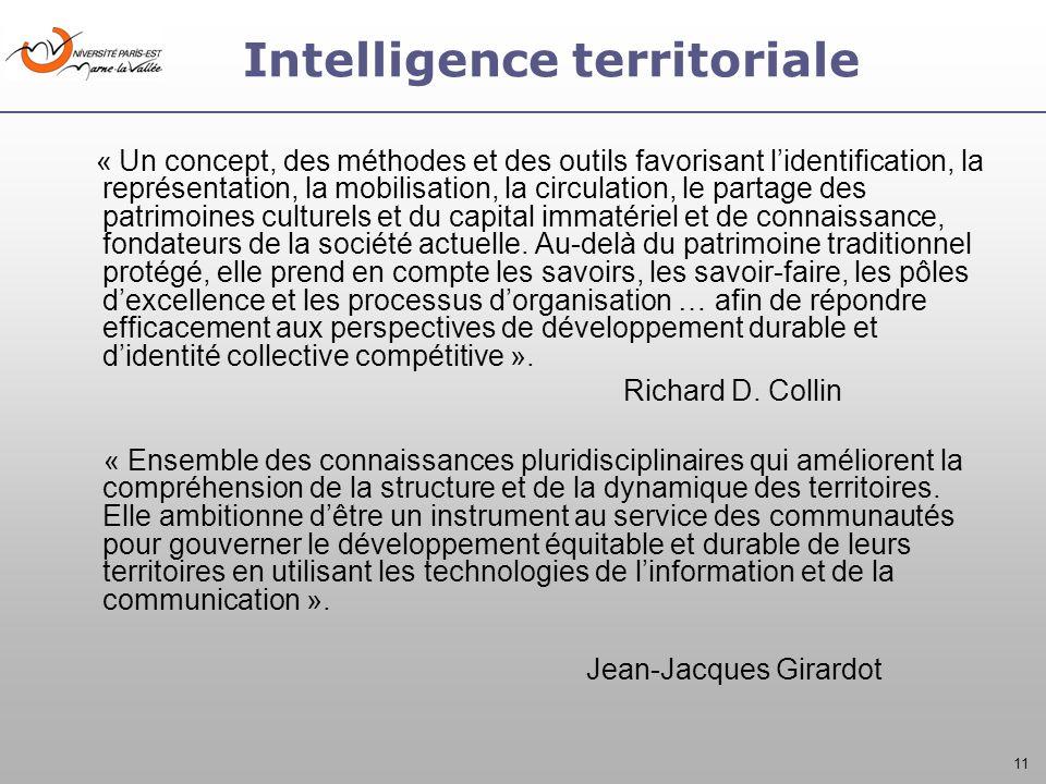 11 Intelligence territoriale « Un concept, des méthodes et des outils favorisant lidentification, la représentation, la mobilisation, la circulation,
