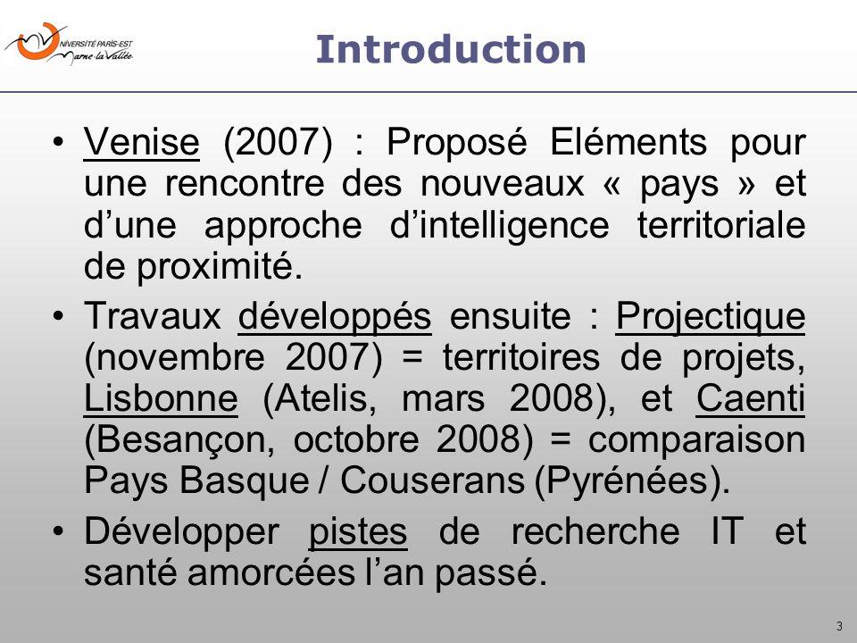 3 Introduction Venise (2007) : Proposé Eléments pour une rencontre des nouveaux « pays » et dune approche dintelligence territoriale de proximité. Tra