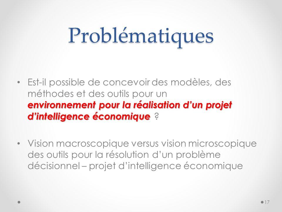 Problématiques environnement pour la réalisation dun projet dintelligence économique Est-il possible de concevoir des modèles, des méthodes et des outils pour un environnement pour la réalisation dun projet dintelligence économique .