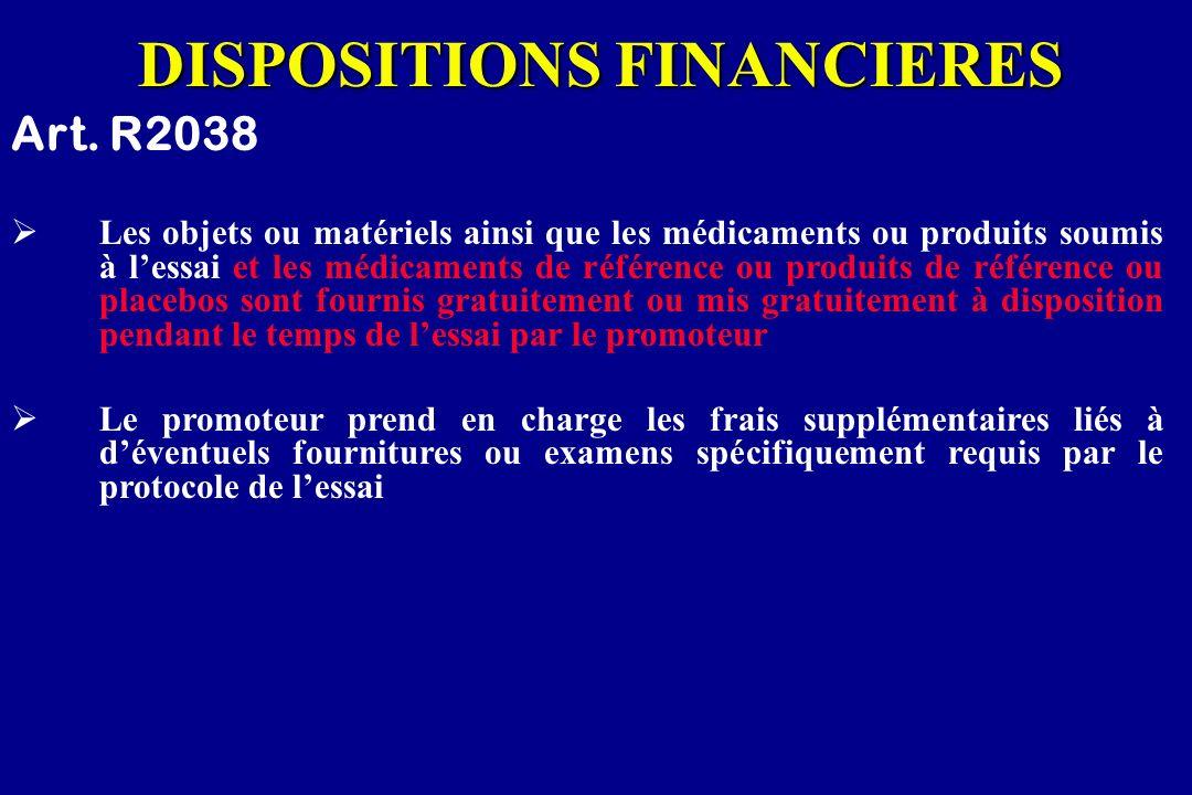 DISPOSITIONS FINANCIERES Art. R2038 Les objets ou matériels ainsi que les médicaments ou produits soumis à lessai et les médicaments de référence ou p