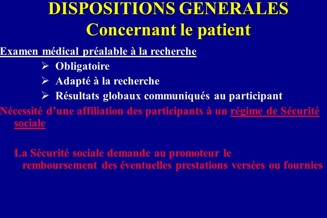 DISPOSITIONS GENERALES Concernant le patient Examen médical préalable à la recherche Obligatoire Adapté à la recherche Résultats globaux communiqués a