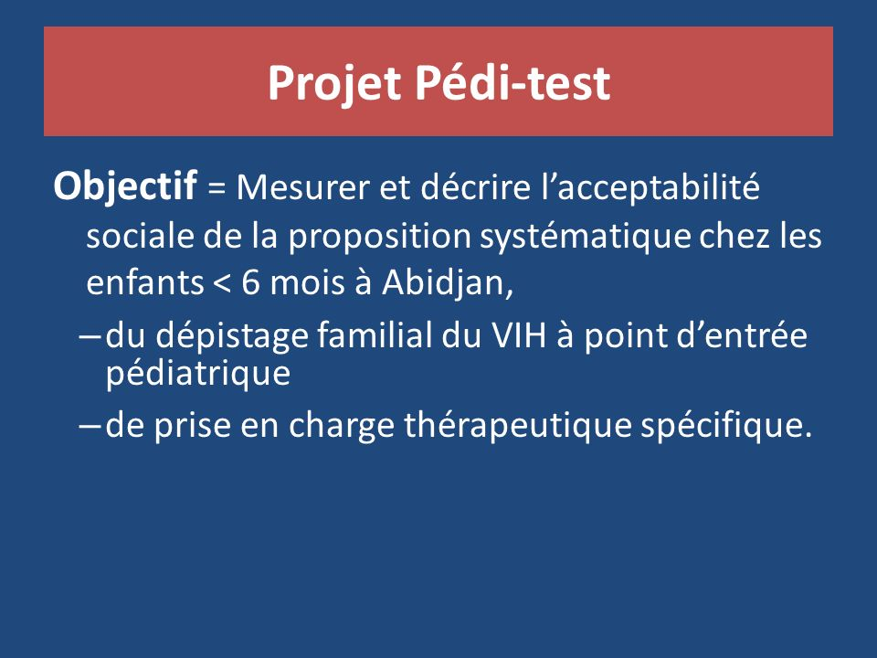 Etude PEDI-TEST ANRS 12165, Abidjan 9 Graphique 1 : déterminants de lacceptabilité parentale du dépistage VIH de lenfant (n=2962)