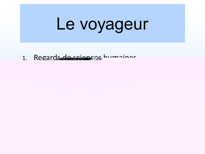 Le voyageur 1. Regards de sciences humaines 2. Statistiques 2011 3. Typologie fonctionnelle