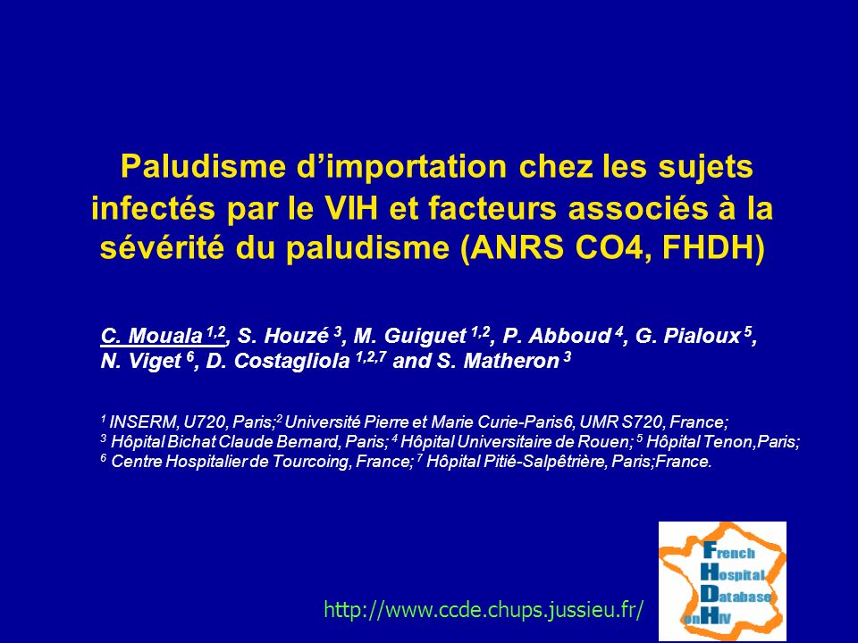 Paludisme dimportation chez les sujets infectés par le VIH et facteurs associés à la sévérité du paludisme (ANRS CO4, FHDH) C. Mouala 1,2, S. Houzé 3,