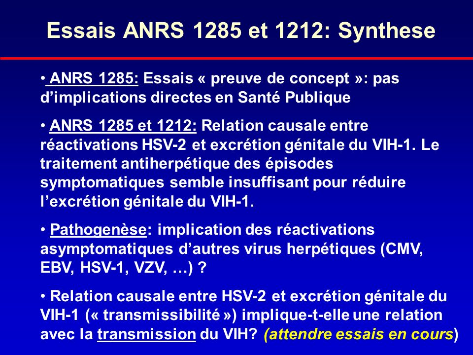 Essais ANRS 1285 et 1212: Synthese ANRS 1285: Essais « preuve de concept »: pas dimplications directes en Santé Publique ANRS 1285 et 1212: Relation c