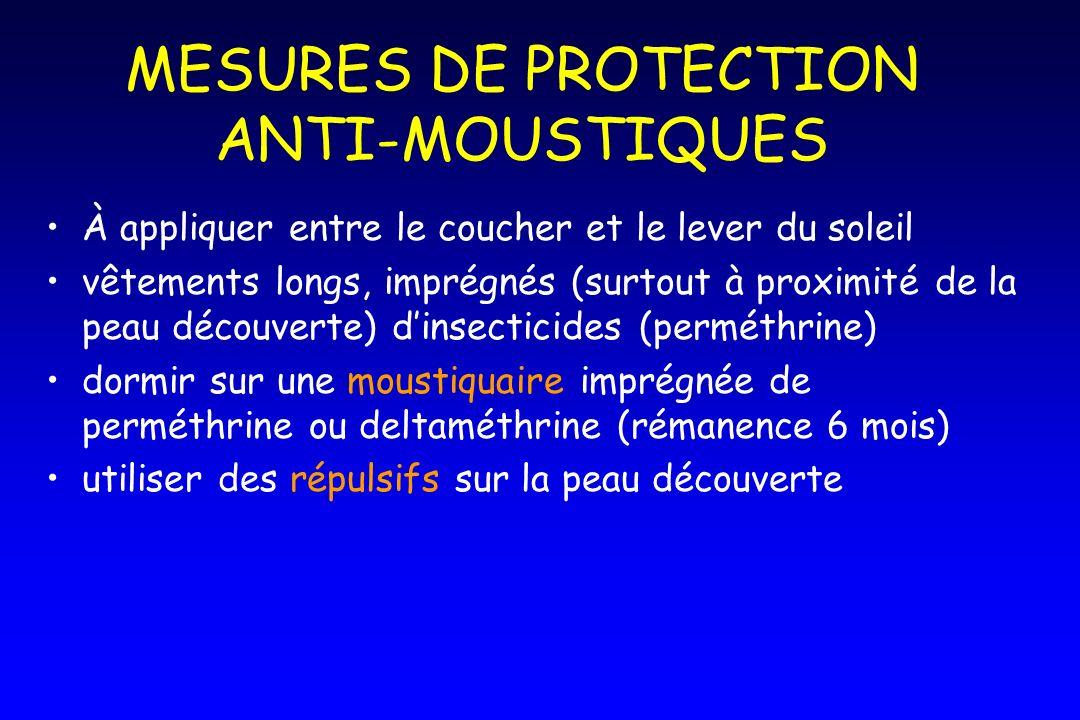 MESURES DE PROTECTION ANTI-MOUSTIQUES À appliquer entre le coucher et le lever du soleil vêtements longs, imprégnés (surtout à proximité de la peau dé