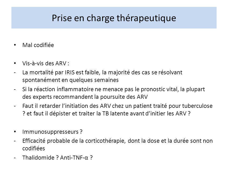 Prise en charge thérapeutique Mal codifiée Vis-à-vis des ARV : -La mortalité par IRIS est faible, la majorité des cas se résolvant spontanément en que