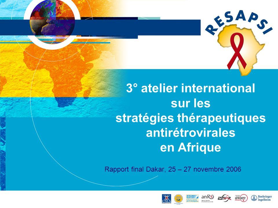 3° atelier international sur les stratégies thérapeutiques antirétrovirales en Afrique Rapport final Dakar, 25 – 27 novembre 2006