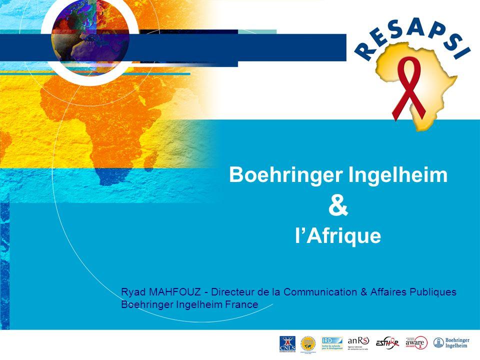 Boehringer Ingelheim & lAfrique Ryad MAHFOUZ - Directeur de la Communication & Affaires Publiques Boehringer Ingelheim France